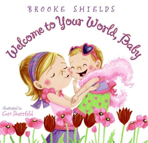 Brooke Shields: 'Welcome to Your World, Baby'
