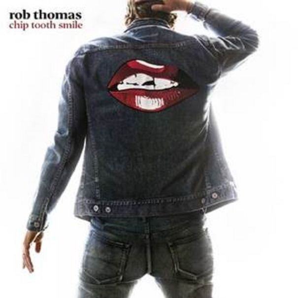 Rob Thomas' 'Chip Tooth Smile'