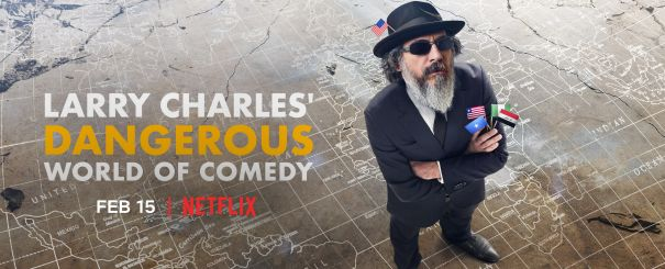 'Larry Charles' Dangerous World of Comedy' - series premiere