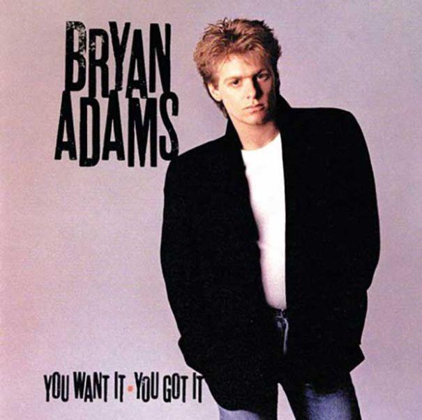 Bryan Adams Hasn't Heard Of You Either