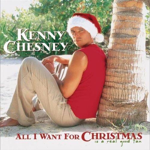 'All I Want For Christmas Is A Real Good Tan' – Kenny Chesney
