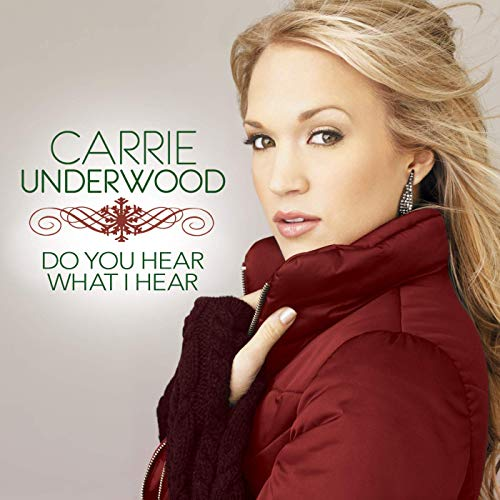 'Do You Hear What I Hear' – Carrie Underwood