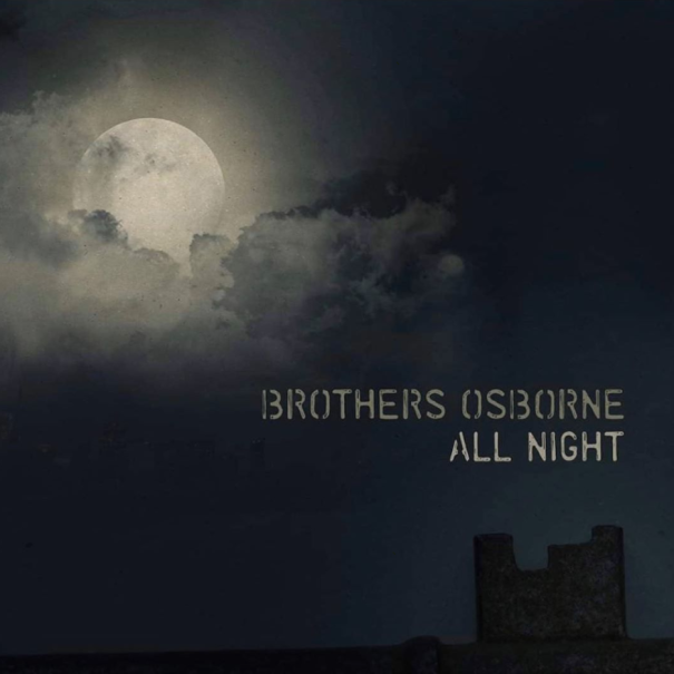 'All Night' - Brothers Osborne