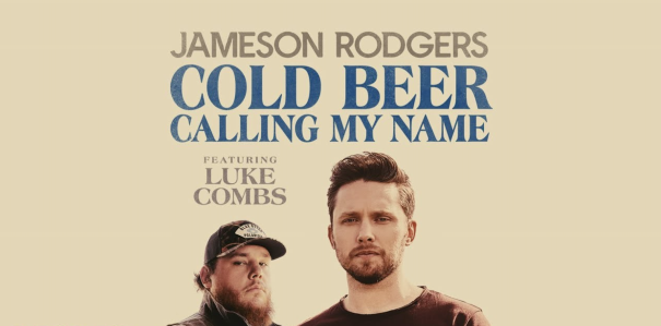 'Cold Beer Calling My Name' - Jameson Rodgers ft. Luke Combs