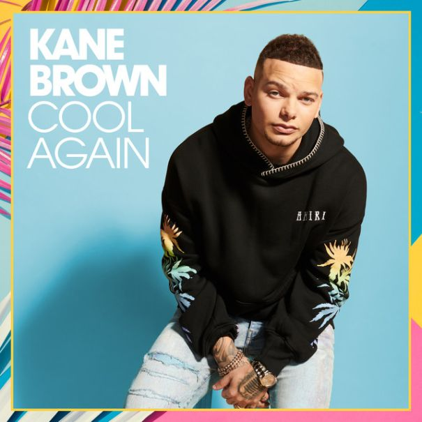 'Cool Again' - Kane Brown