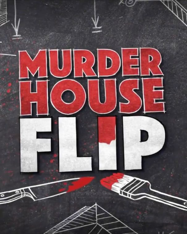 RENEWED: 'Murder House Flip'