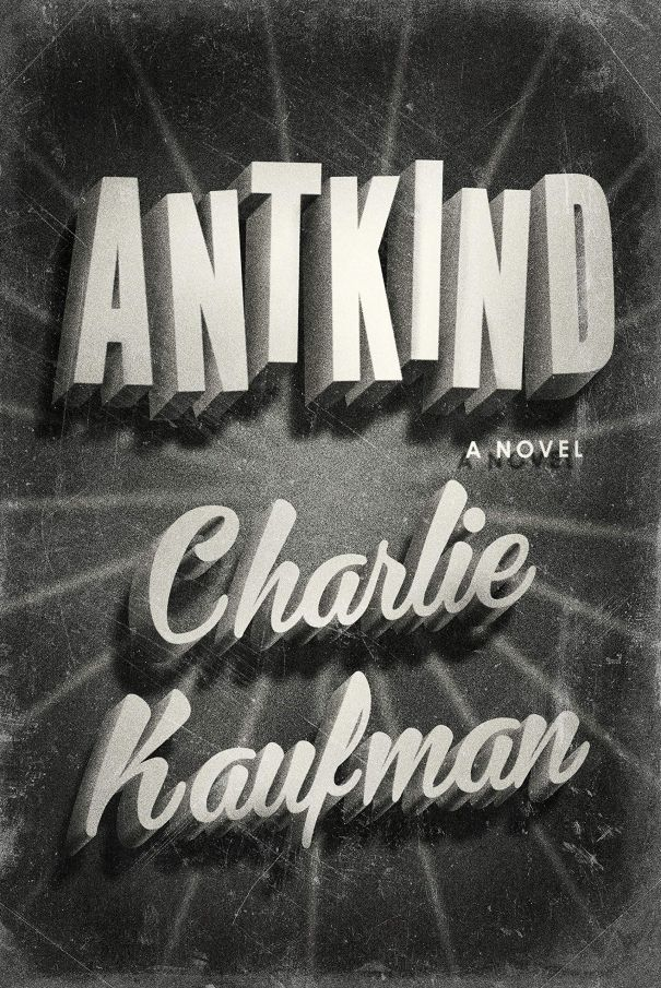'Antkind: A Novel' By Charlie Kaufman