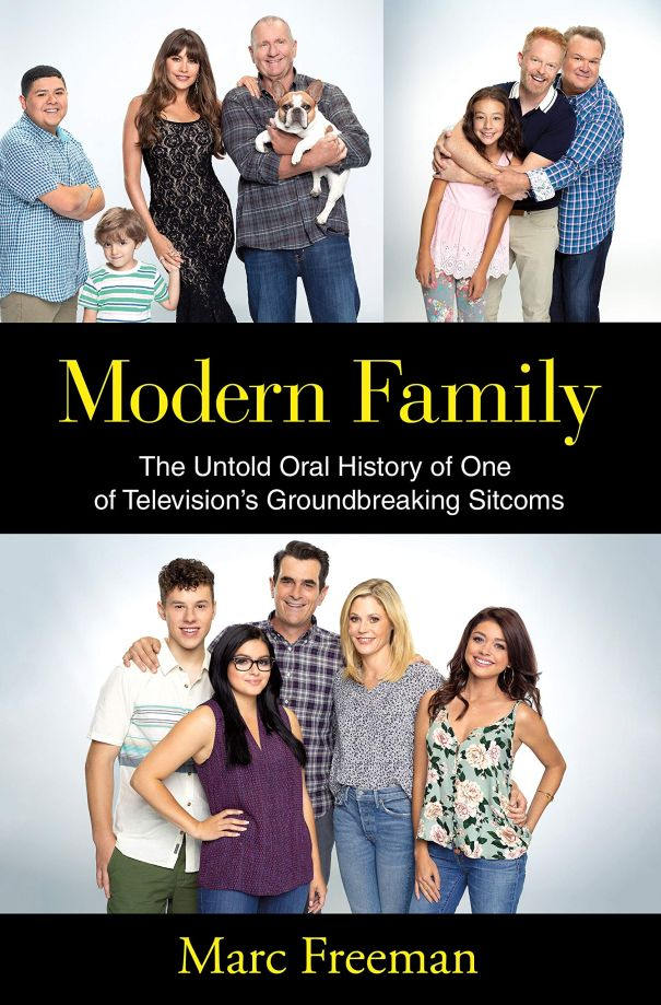 'Modern Family: The Untold Oral History Of One Of Television's Groundbreaking Sitcoms' By Marc Freeman
