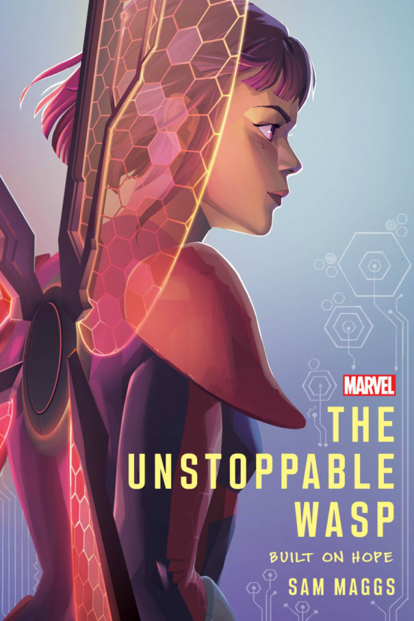 'The Unstoppable Wasp: Built On Hope' By Sam Maggs